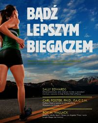 Wallack Roy M. - Bądź lepszym biegaczem