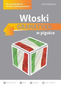 Jagłowska Anna  - Włoski Gramatyka w pigułce