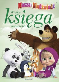 Masza i Niedźwiedź Wielka księga opowieści