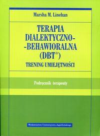Linehan Marsha M. - Terapia dialektyczno-behawioralna DBT Trening umiejętności