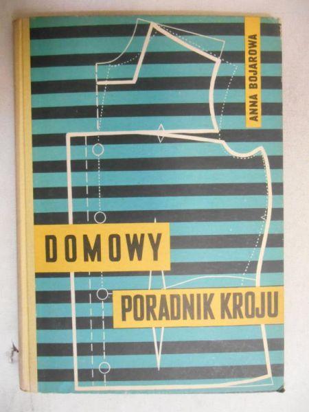Bojarowa Anna - Domowy poradnik kroju