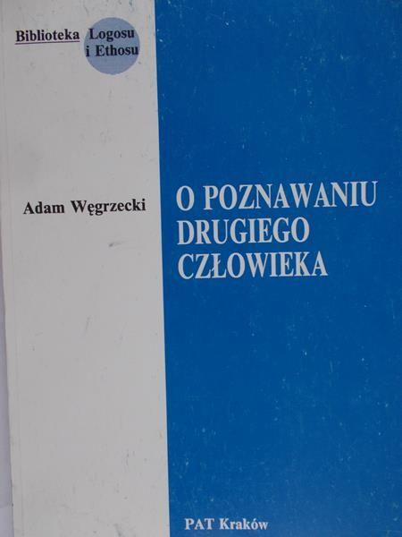 Węgrzecki Adam - O poznawaniu drugiego człowieka