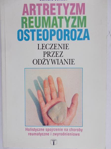 Znalezione obrazy dla zapytania Bernard Jensen Artretyzm, reumatyzm, osteoporoza - Leczenie przez odżywianie