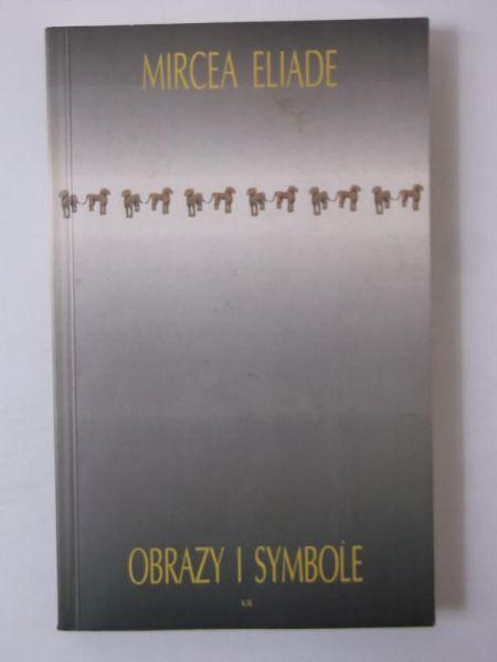 Eliade Mircea - Obrazy i symbole