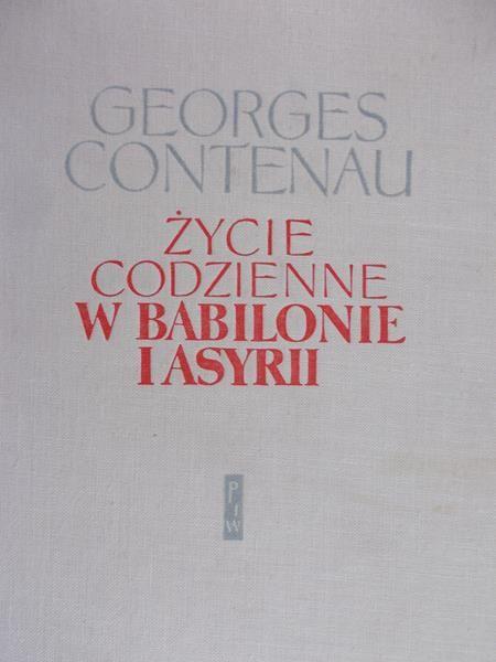 Contenau Georges - Życie codzienne w Babilonie i Asyrii