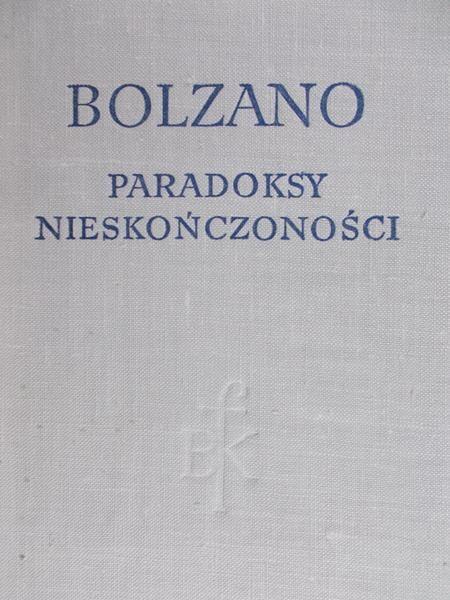 Bolzano Bernard - Paradoksy Nieskończoności