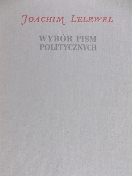 Lelewel Joachim - Wybór pism politycznych