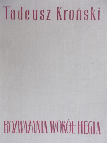 Kroński Tadeusz - Rozważania wokół Hegla