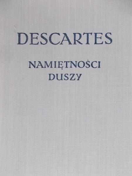 Descartes Rene - Namiętności duszy