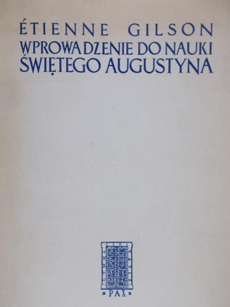 Gilson Etienne - Wprowadzenie do nauki świętego Augustyna