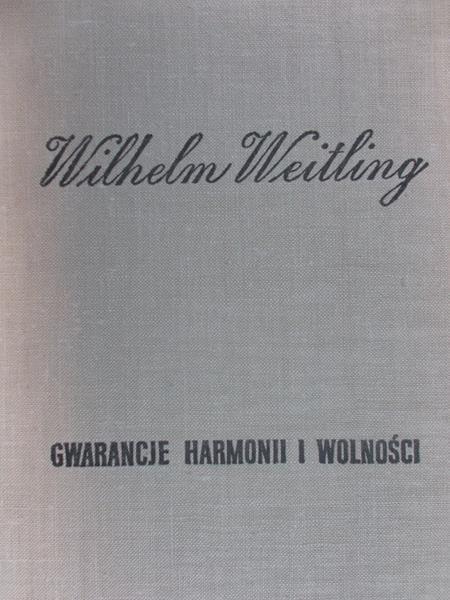 Weitling Wilhelm - Gwarancje harmonii i wolności
