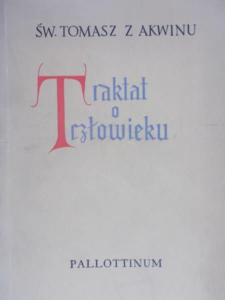 Święty Tomasz z Akwinu - Traktat o człowieku