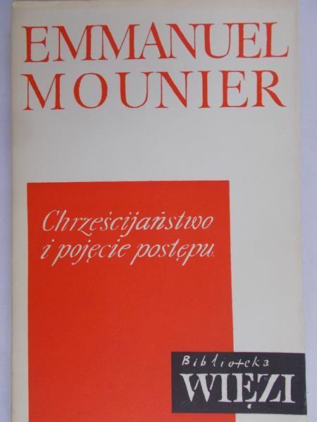 Mounier Emmanuel - Chrześcijaństwo i pojęcie postępu