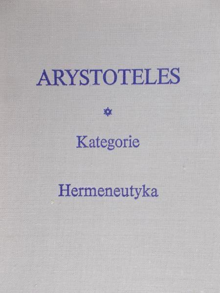 Arystoteles - Kategorie i Hermeneutyka