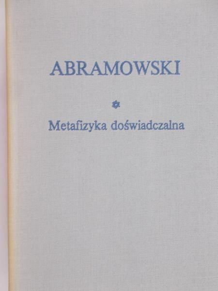 Abramowski Edward - Metafizyka Doświadczalna