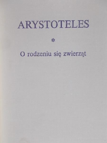 Arystoteles - O rodzeniu się zwierząt