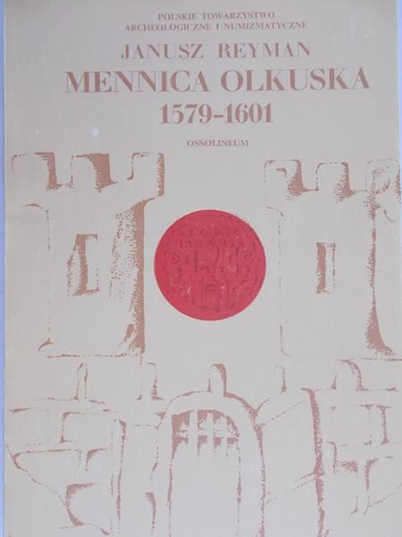 Reyman Janusz - Mennica olkuska 1579-1601