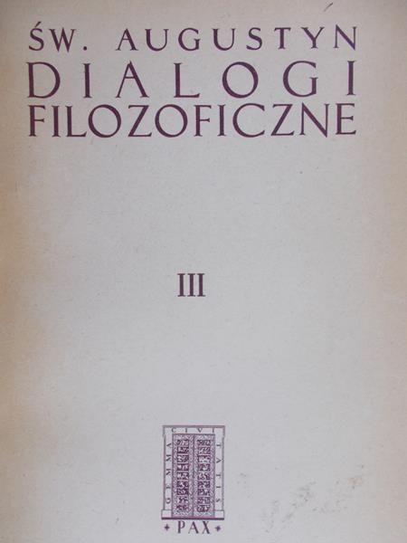 Św. Augustyn - Dialogi filozoficzne Tom III