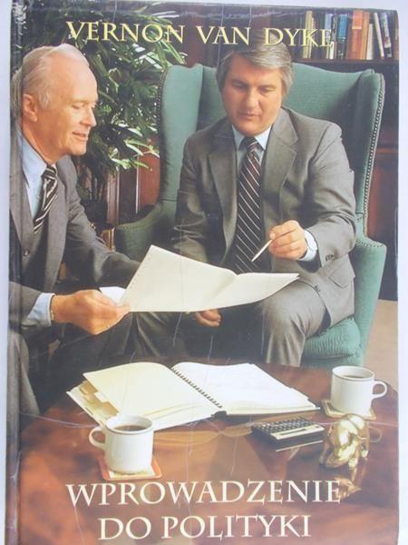 Van Dyke Vernon - Wprowadzenie do polityki