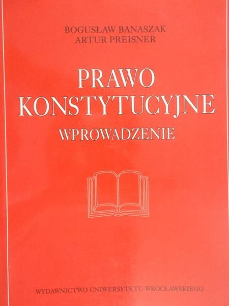 Banaszek Bogusław - Prawo konstytucyjne