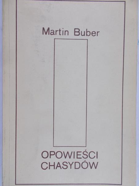 Buber Martin - Opowieści Chasydów