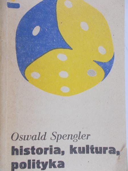 Spengler Oswald - Historia, kultura, polityka