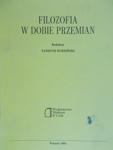Buksiński Tadeusz (red.) - Filozofia w dobie przemian