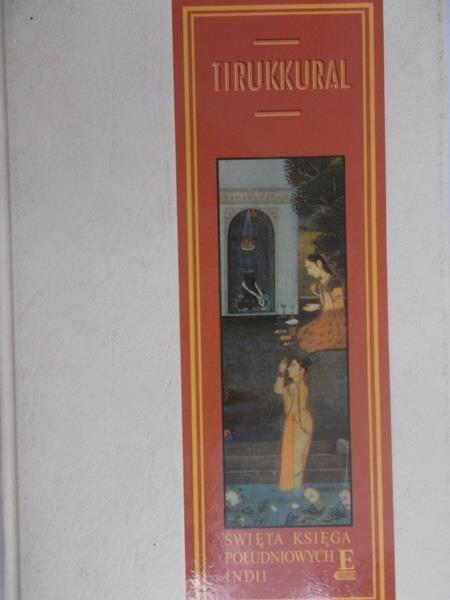 Tiruvalluvar - Tirukkural. Święta księga południowych Indii