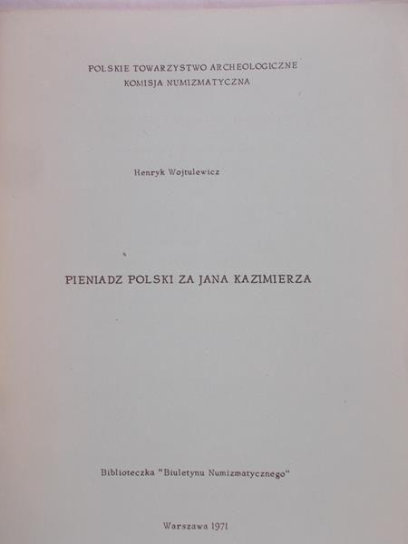 Wojtulewicz Henryk - Pieniądz polski za Jana Kazimierza