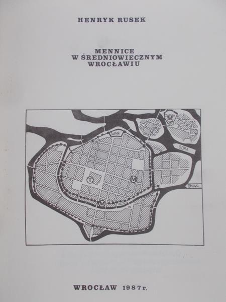 Rusek Henryk - Mennice w średniowiecznym Wrocławiu