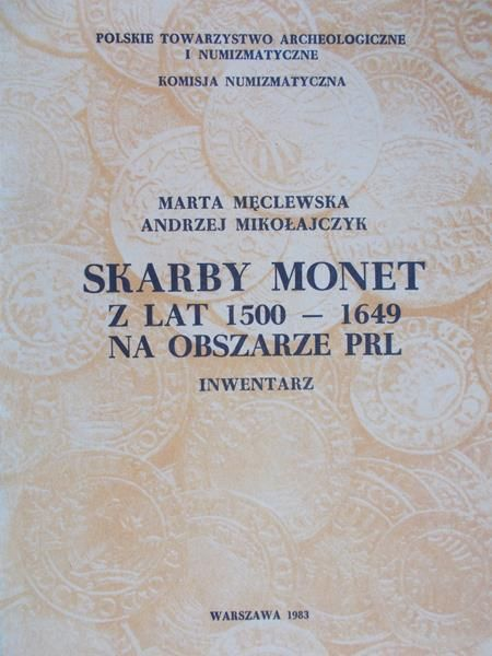 Męclewska Marta - Skarby monet z lat 1500-1649 na obszarze PRL