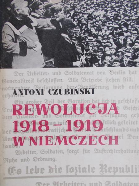 Czubiński Antoni - Rewolucja 1918-1919 w Niemczech