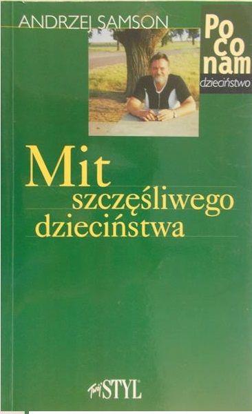 Samson Andrzej - Mit szczęśliwego dzieciństwa