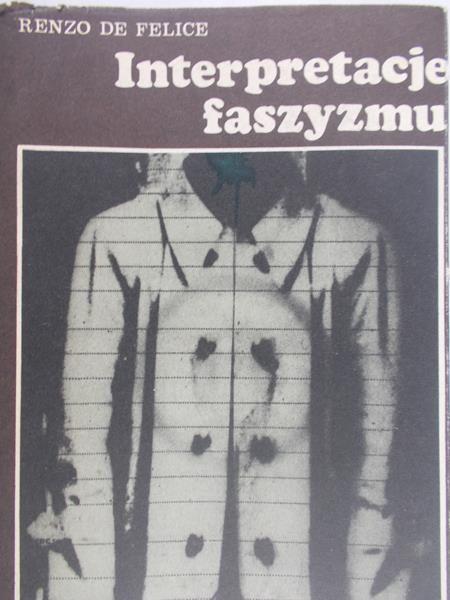 Felice De Renzo - Interpretacje faszyzmu