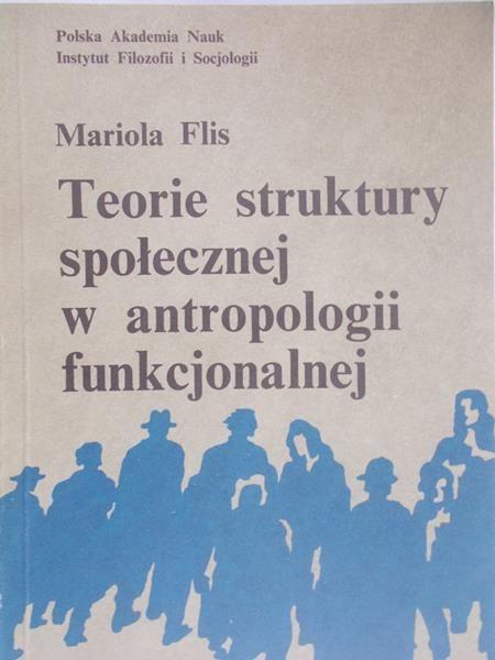 Flis Mariola - Teorie struktury społecznej w antropologii funkcjonalnej