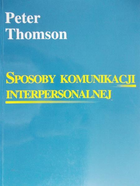 Thomson Peter - Sposoby komunikacji interpersonalnej