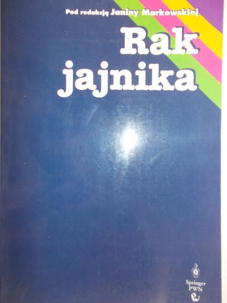 Markowska Janina (red.) - Rak jajnika