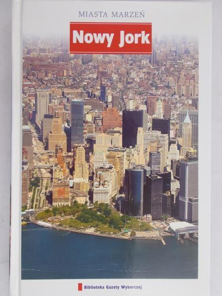 Podróże Marzeń. Nowy Jork