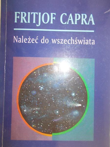 Capra Fritjof - Należeć do wszechświata