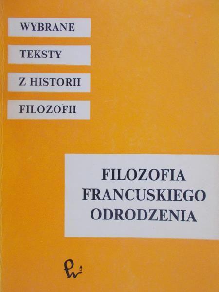 Nowicki Andrzej (opr.) - Filozofia francuskiego odrodzenia