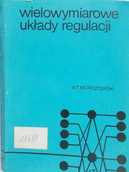 Morozowski T. W. - Wielowymiarowe układy regulacji