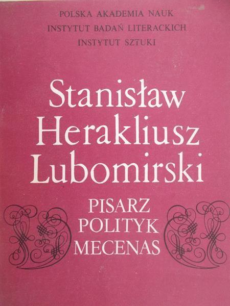 Roszkowska Wanda (red.) - Stanisław Herakliusz Lubomirski