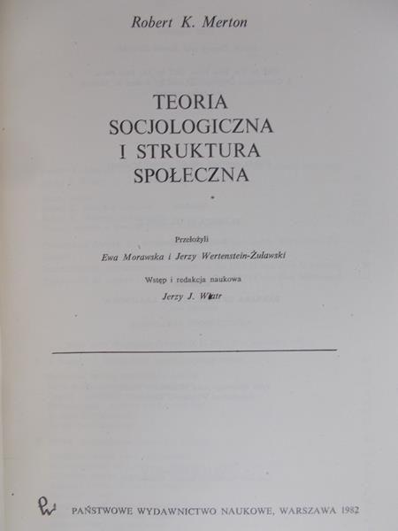Merton Robert K. - Teoria socjologiczna i struktura społeczna