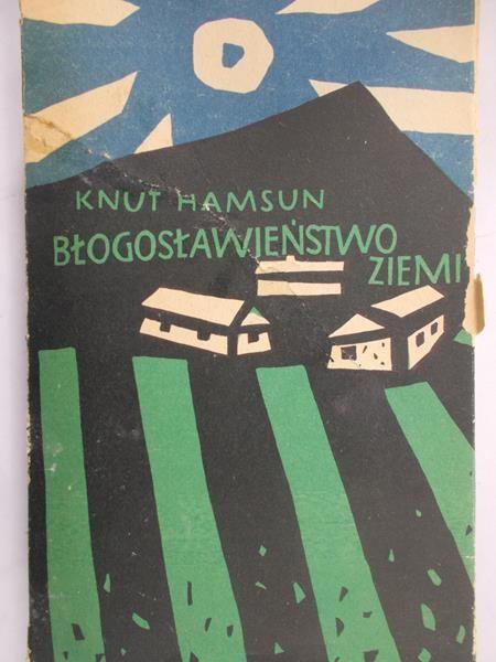Hamsun Knut - Błogosławieństwo ziemi