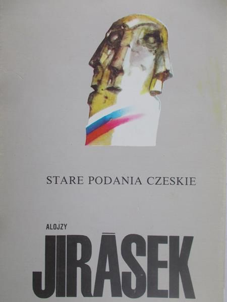 Jirasek Alojzy - Stare podania czeskie