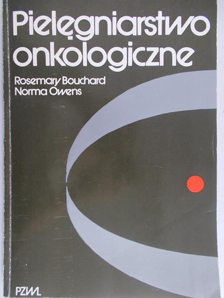 Bouchard Rosemary - Pielęgniarstwo onkologiczne