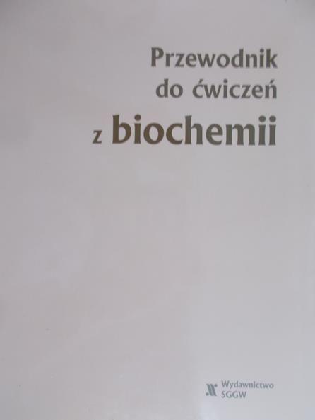 Przewodnik do ćwiczeń z biochemii