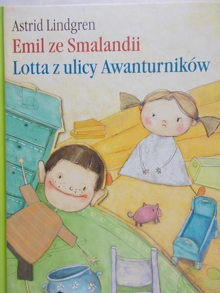 Lindgren Astrid - Emil ze Smalandii. Lotta z ulicy Awanturników.
