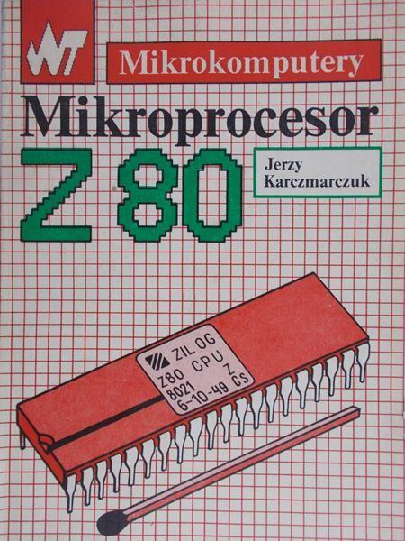 Kaczmarczuk Jerzy - Mikroprocesor Z 80