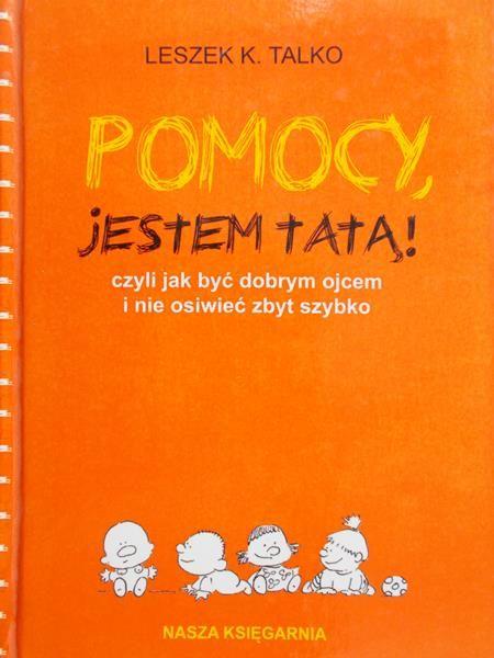 Talko Leszek K. - Pomocy, jestem tatą